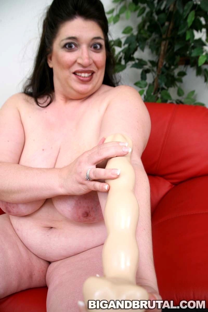 Are big brutal bbw dildo